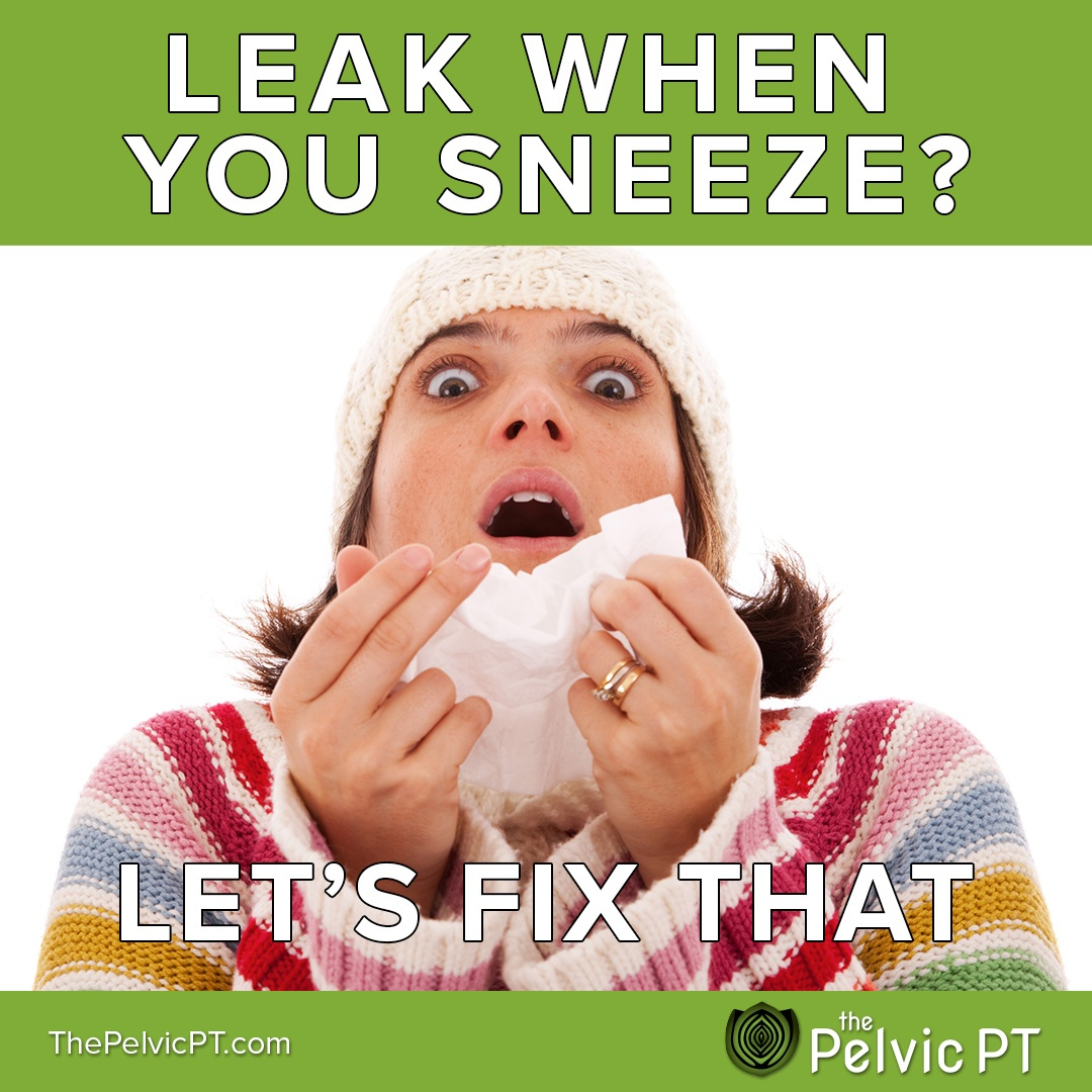 Leak when you sneeze?